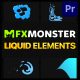 Liquid Elements | Premiere Pro MOGRT - VideoHive Item for Sale