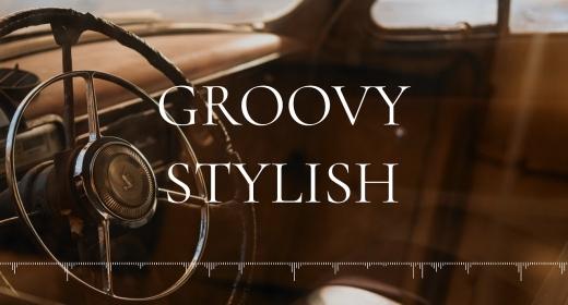 GROOVY & STYLISH CHILL