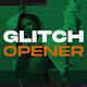 Urban Glitch Opener