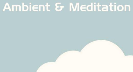 Ambient & Meditation