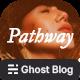 Pathway - Travel & Lifestyle Ghost Blog Theme