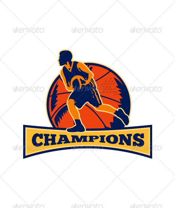 Basketball Player Dribbling Ball Champions Retro - Sports/Activity Conceptual