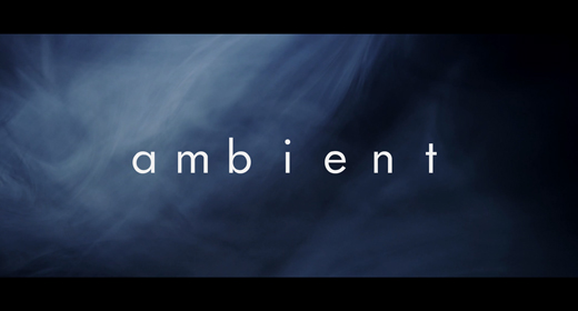 Intimate and Mysterious Ambients