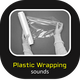 Plastic Wrapping Sounds