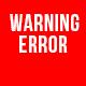 Warning Error Notification