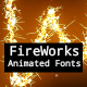 Fireworks Animated Font Pack with Tool - VideoHive Item for Sale