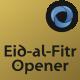 Eid-al-Fitr Opener l Eid Mubarak l Eid Saeed Titles l Muslim Holidays - VideoHive Item for Sale
