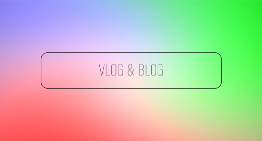 Vlog & Blog