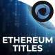 Ethereum Titles l Blockchain Coins l Cryptocurrency Currency l Digital Numbers