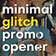 Minimal Glitch Promo Opener - VideoHive Item for Sale