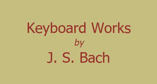Keyboard Works by Johann Sebastian Bach