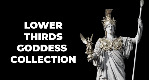Lower Thirds Goddess Collection