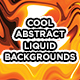 Abstract Liquid Backgrounds