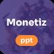 Monetiz - Creative PowerPoint Presentation