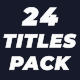 24 Titles Pack - VideoHive Item for Sale