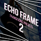 Echo Frame Transitions Presets 2