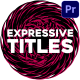 Expressive Titles   Premiere Pro MOGRT - VideoHive Item for Sale