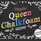 Queen chalkfoam