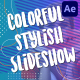 Colorful Stylish Slideshow | After Effects - VideoHive Item for Sale