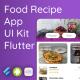 Food Recipes App UI Kit - Flutter