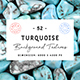 52 Turquoise Background Textures