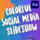 Colorful Social Media Slideshow | After Effects - VideoHive Item for Sale