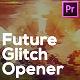 Future Glitch Opener for Premiere Pro - VideoHive Item for Sale