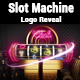 Slot Machine Logo Reveal