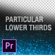 Particular Lower 3rds | MOGRT for Premiere Pro - VideoHive Item for Sale