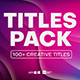 100+ Creative Titles - VideoHive Item for Sale