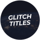 Glitch Titles For After Effects - VideoHive Item for Sale