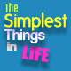 The Simplest Things in Life