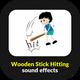 Wooden Stick Hitting Sounds