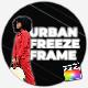 Urban Freeze Frame.