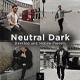 6 Neutral Dark Lightroom Presets