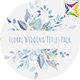 Floral Watercolour Wedding Titles Pack - VideoHive Item for Sale