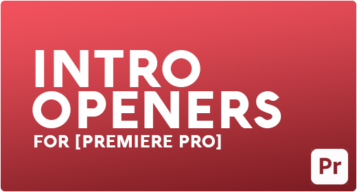 INTRO | OPENERS FOR [PREMIERE PRO]