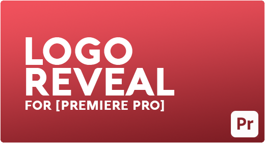 LOGO REVEAL FOR [PREMIERE PRO]