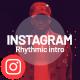 Instagram rhythmic intro - VideoHive Item for Sale