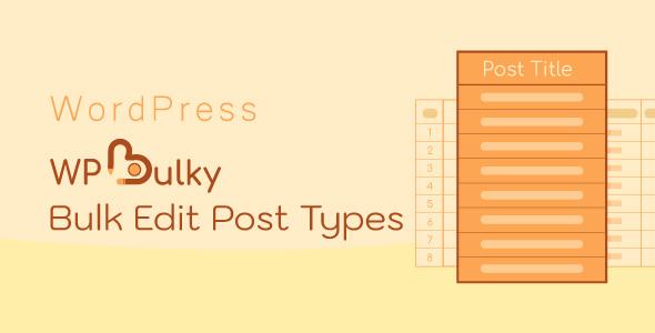 WPBulky – WordPress Bulk Edit Post Types