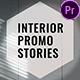 Interior Promo Stories For Premiere Pro - VideoHive Item for Sale