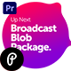 Broadcast Blob Package | Essential Graphics Mogrts - VideoHive Item for Sale