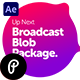 Broadcast Blob Package - VideoHive Item for Sale