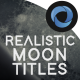 Realistic Moon Titles l Out of The World l Space Titles - VideoHive Item for Sale