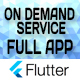 On Demand Service Solution - 3 Apps - Customer + Provider + Admin Panel - Flutter (iOS+Android)