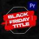 Black Friday Titles | Premiere Pro
