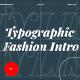 Typographic Fashion Intro - VideoHive Item for Sale