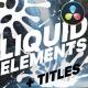 Liquid Elements & Titles | DaVinci Resolve - VideoHive Item for Sale