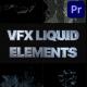 VFX Liquid Elements | Premiere Pro MOGRT - VideoHive Item for Sale