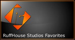RuffHouse Favs
